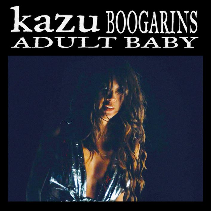 Kazu Boogarins – Adult Baby